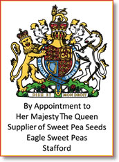 By Appointment to Her Majesty the Queen, Suppliers of Sweet Pea Seeds, Eagle Sweet Peas, Stafford.